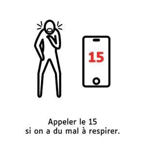 Appeler le 15 si on a du mal à respirer.